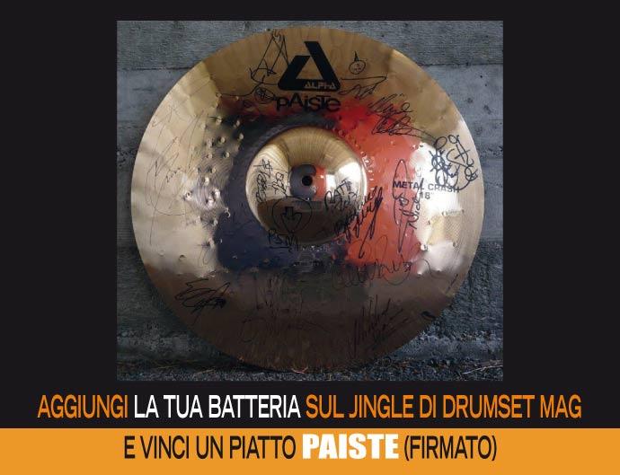 Concorso Paiste/Drumset Mag 2015 - Aggiungi la tua batteria sul jingle di Drumset Mag e vinci un piatto Paiste (firmato…)!